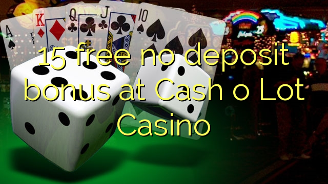 cash o lot casino no deposit bonus