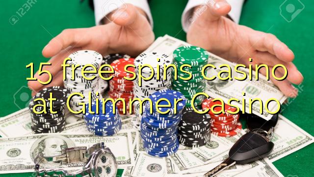 15 bébas spins kasino di Glimmer Kasino