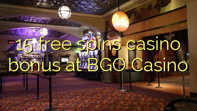 15 озод spins бонуси казино дар BGO Казино