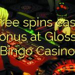 15 free spins casino bonus at Glossy Bingo Casino