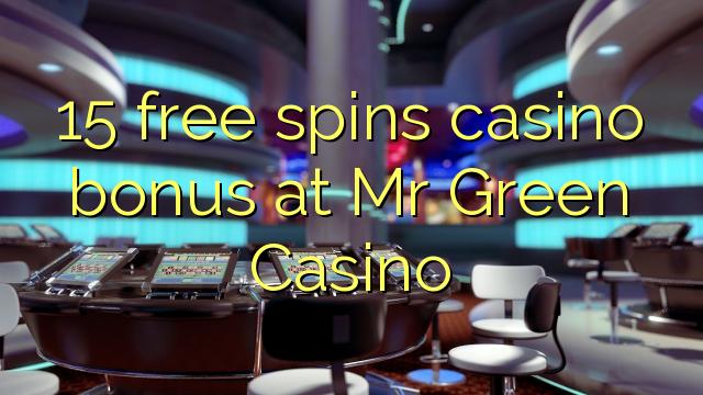 15 tasuta keerutab kasiino boonus Mr Green Casino