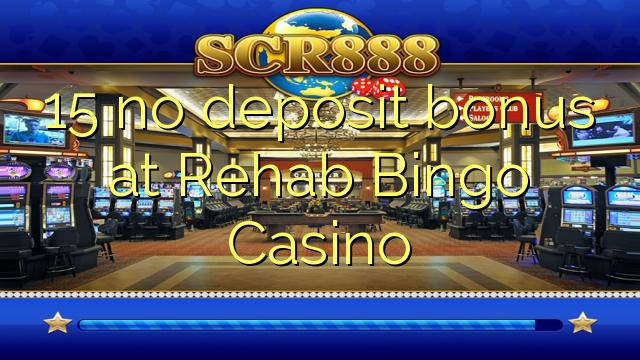 15 bez depozytu w kasynie Bingo Rehab