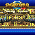 150 free no deposit casino bonus at Futuriti Casino