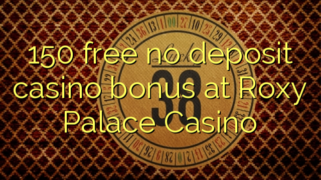 roxy palace online casino  casinos