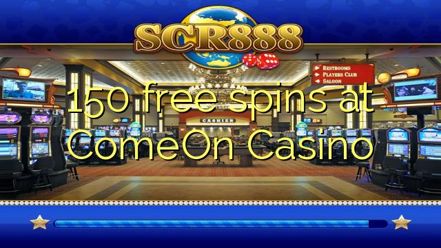 ComeOn Casino-da 150 pulsuz spins