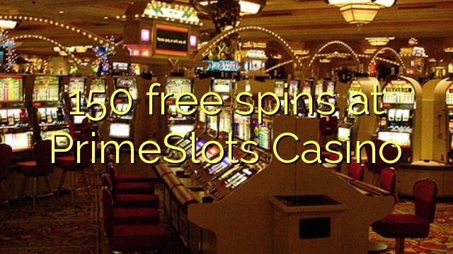 150 δωρεάν περιστροφές στο PrimeSlots Καζίνο