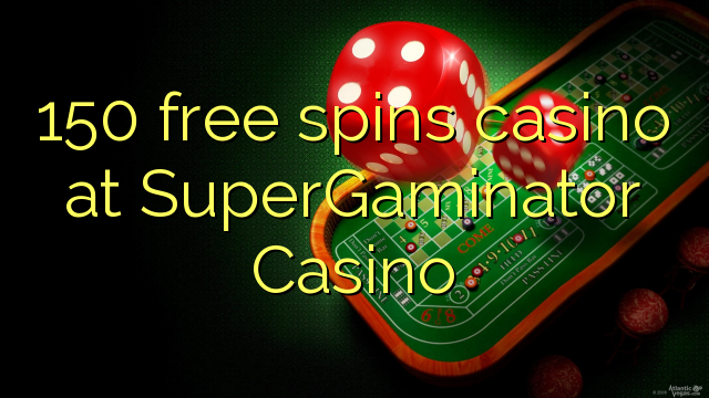 150 pulsuz SuperGaminator Casino casino spins