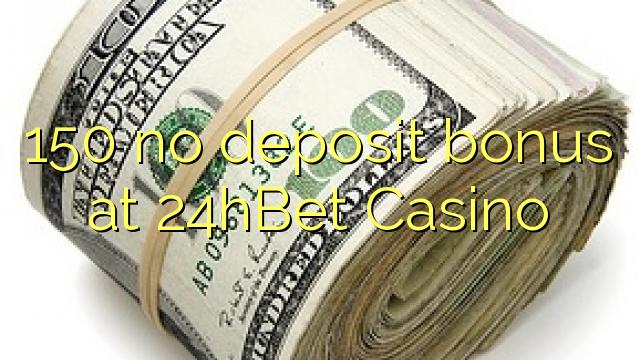 150 no deposit bonus på 24hBet Casino
