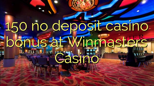 150 no deposit casino bonus på Winmasters Casino