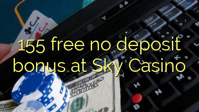 155 ngosongkeun euweuh bonus deposit di Langit Kasino