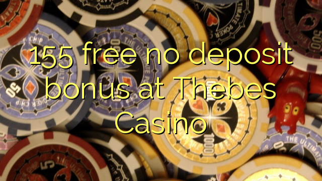 Bez bonusu 155 v kasinu Thebes