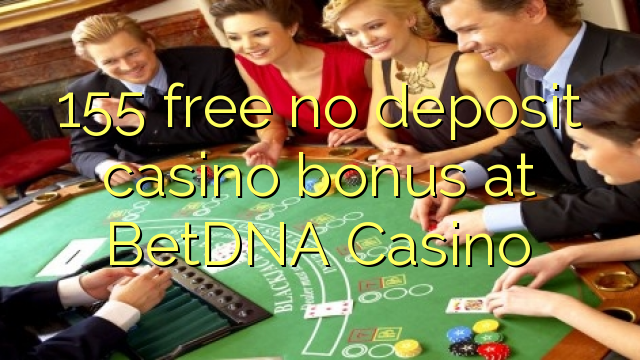 BetDNA Casino వద్ద ఉచిత డిపాజిట్ క్యాసినో బోనస్