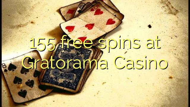 Gratorama Casino 155 pulsuz spins