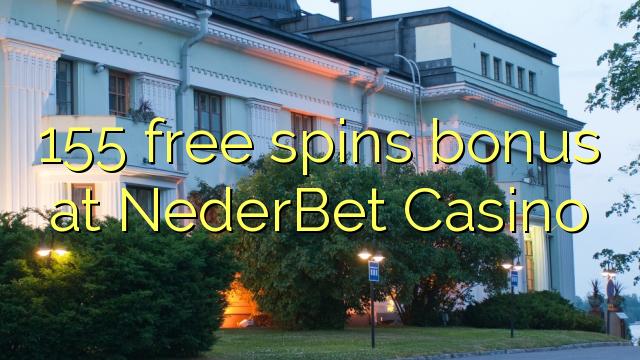 155 senza spins Bonus à NederBet Casino