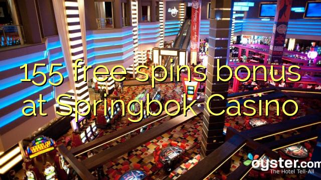 Bonus gratis 155 di Springbok Casino