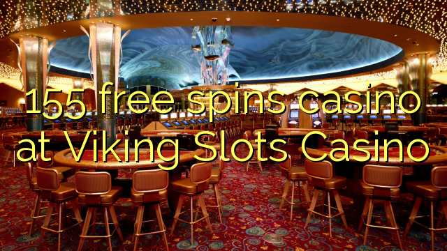 Viking Slots Casino-da 155 pulsuz casino casino