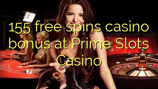 Bonus kasynowy 155 w Prime Slots Casino