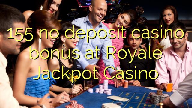 155 bez depozytu kasyno Bonus Jackpot Casino Royale w