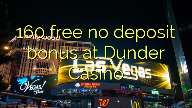 160 Bonus ohne Einzahlung bei Dunder Casino kostenlos