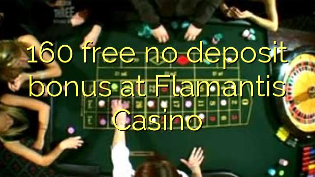 160 uwolnić bez depozytu w kasynie Flamantis