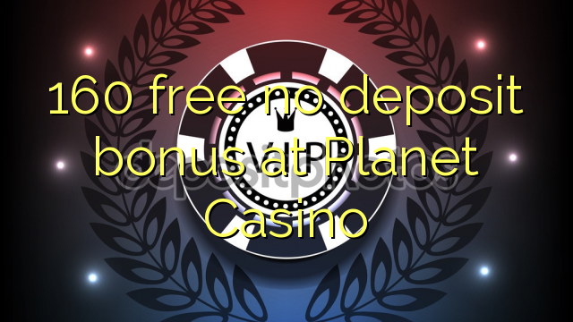no deposit bonus codes planet casino