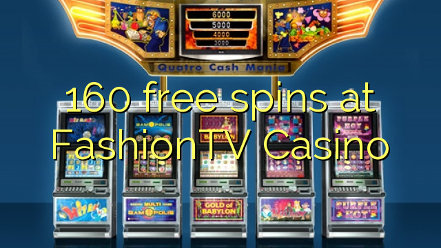 160 free spins at FashionTV Casino