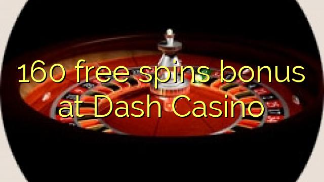 160 pulsuz Dash Casino bonus spins