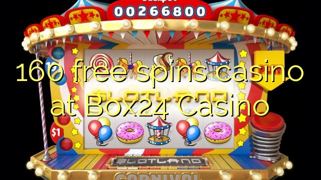 160 озод spins казино дар Box24 Казино