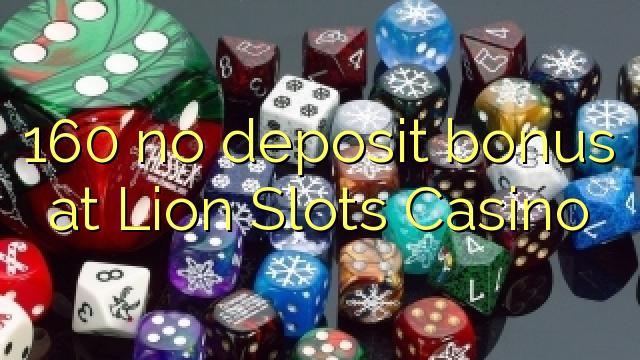 160 ingen indbetalingsbonus hos Lion Slots Casino