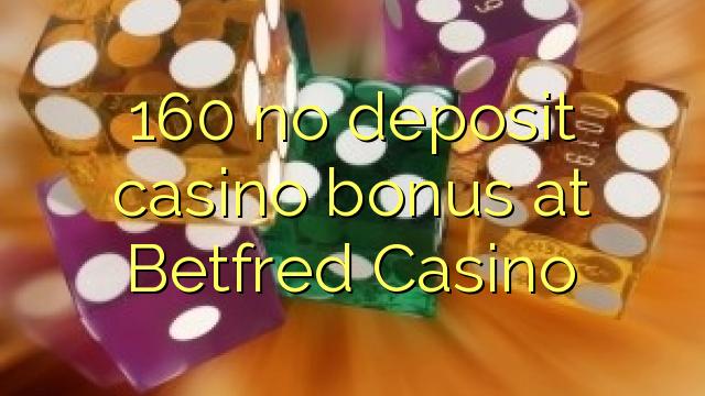 160 Betfred Casino heç bir depozit casino bonus