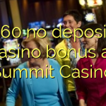 160 no deposit casino bonus at Summit Casino
