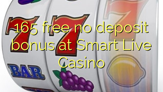 165 yantar da babu ajiya bonus a Smart Live Casino