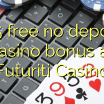 165 free no deposit casino bonus at Futuriti Casino