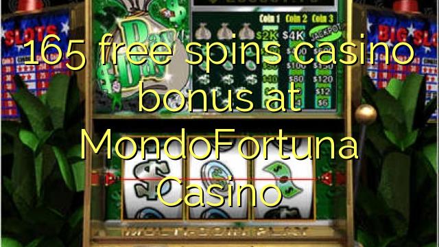 165 putaran percuma bonus kasino di MondoFortuna Casino