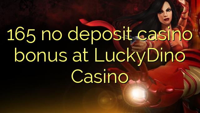 165 LuckyDino कैसीनो में कोई जमा कैसीनो बोनस