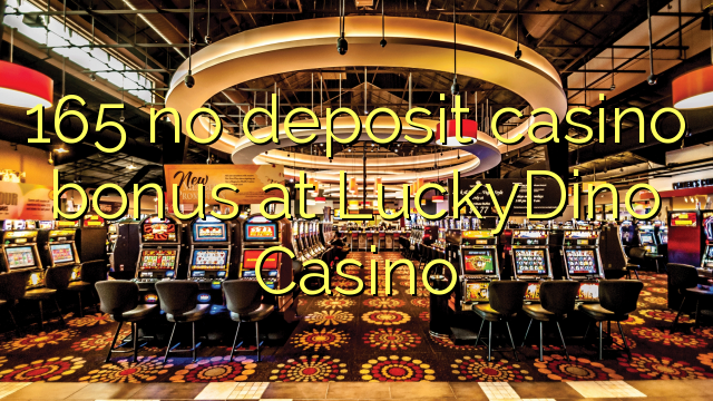 165 LuckyDino Casino heç bir depozit casino bonus