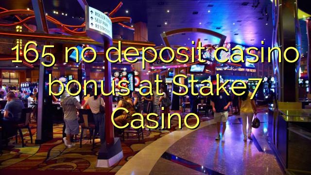 165 nici un bonus de cazinou depozit la Stake7 Casino
