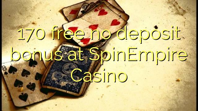 170 membebaskan tiada bonus deposit di SpinEmpire Casino