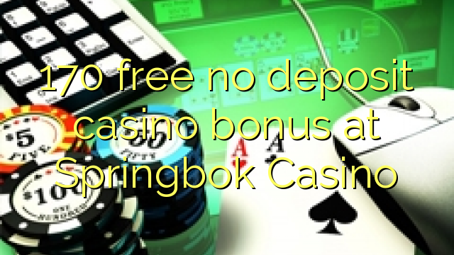 no deposit bonus codes for springbok casino