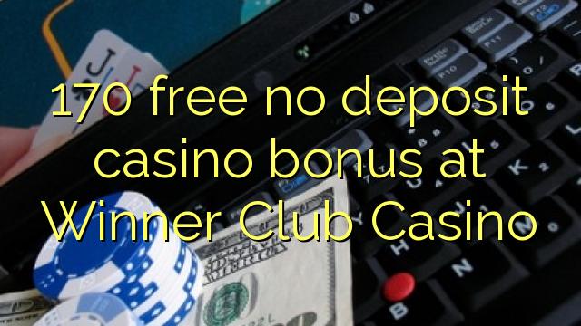 170 gratis no deposit casino bonus bij Winner Club Casino
