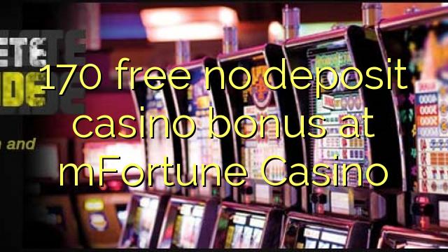 Bonus 170 bez kasyna w kasynie mFortune Casino