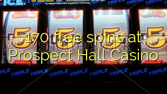 170 free spins at Prospect Hall Casino