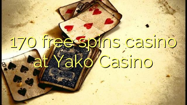 170 bébas spins kasino di Yako Kasino