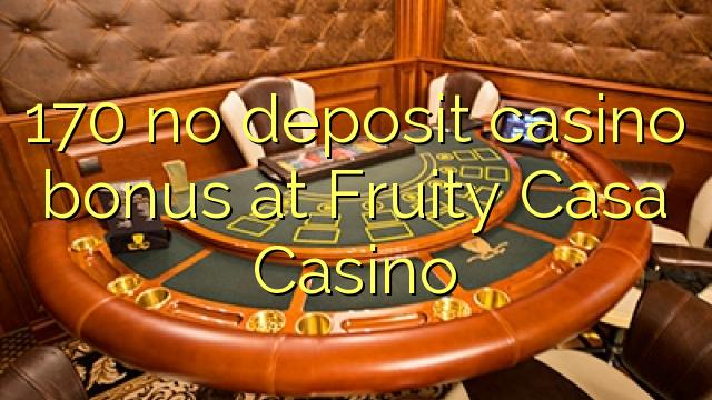 170 ùn Bonus Casinò accontu à Fruité Casa Casino