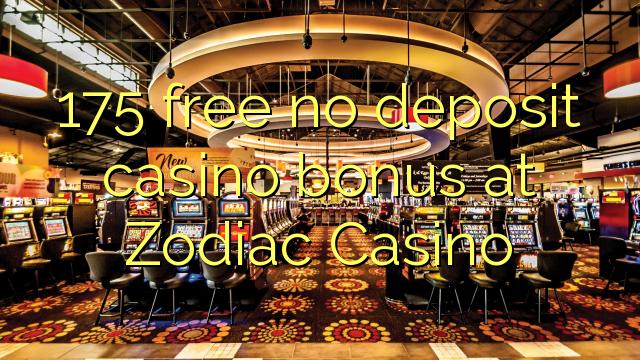 Zodiac Casinoda 175 pulsuz depozit casino bonusu yoxdur