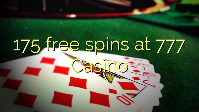 175 free spins på 777 Casino