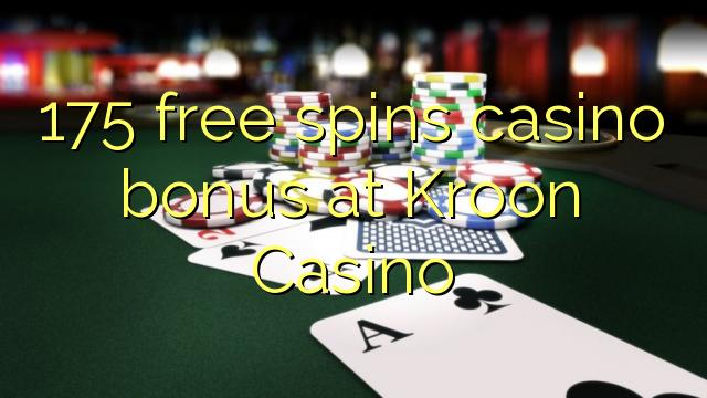 175 gratis spins casino bonus på Kroon Casino