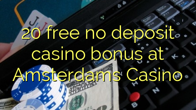 amsterdams casino no deposit bonus codes