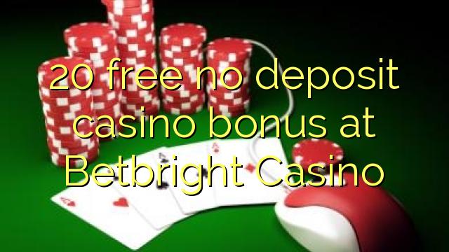 20 нест бонус амонатии казино дар Betbright Казино озод