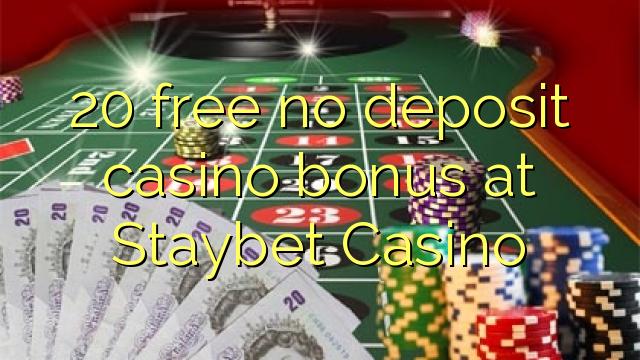 20 нест бонус амонатии казино дар Staybet Казино озод